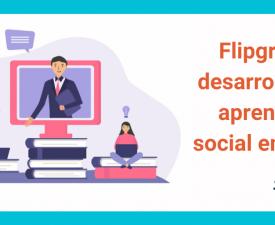 Flipgrid y el desarrollo del aprendizaje social en casa