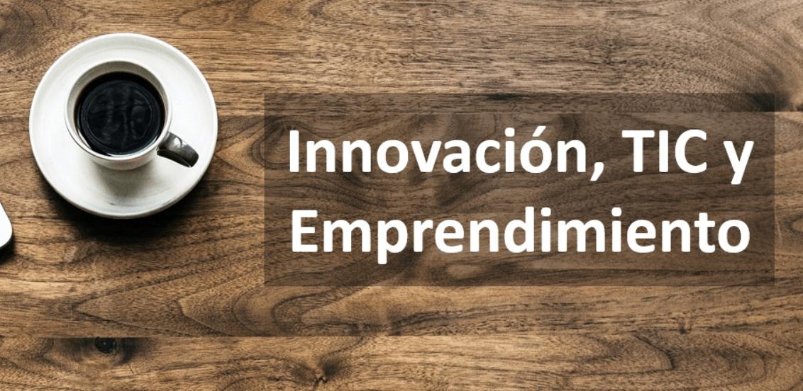 Innovación, TIC y Emprendimiento